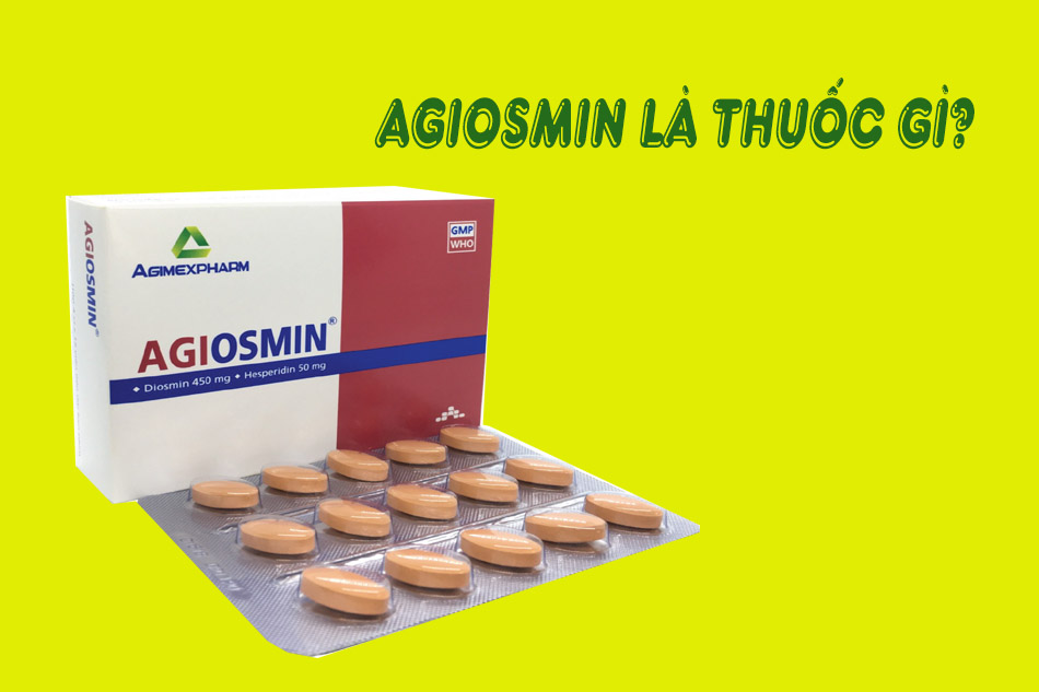 Agiosmin là thuốc gì?