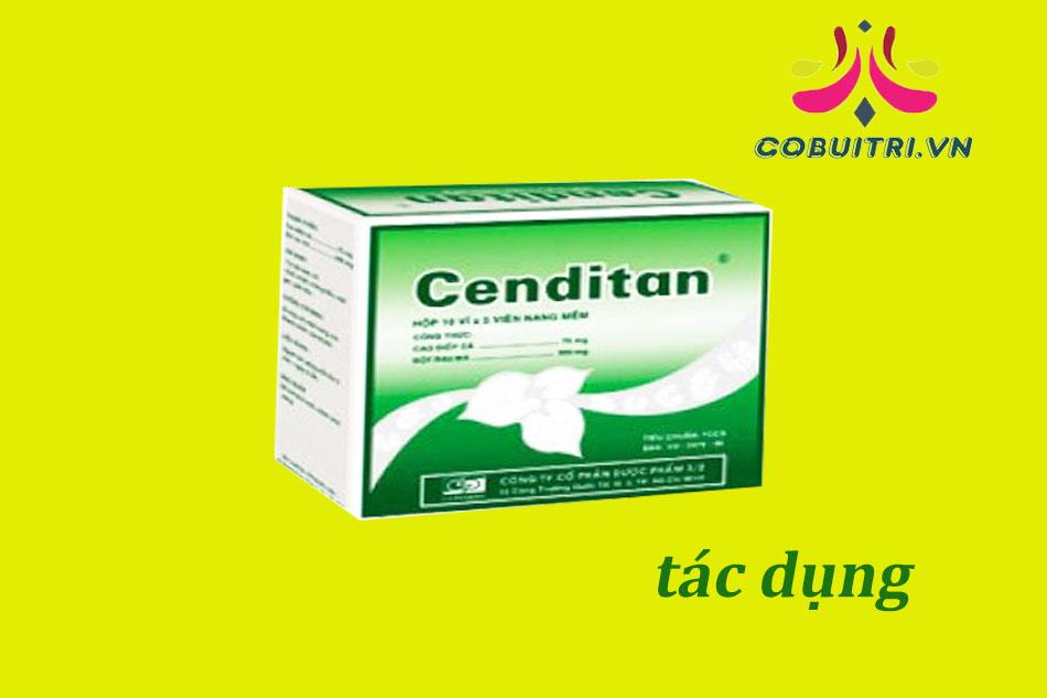 Tác dụng của thuốc Cenditan