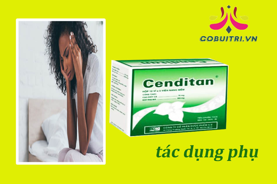 Tác dụng phụ của Cenditan