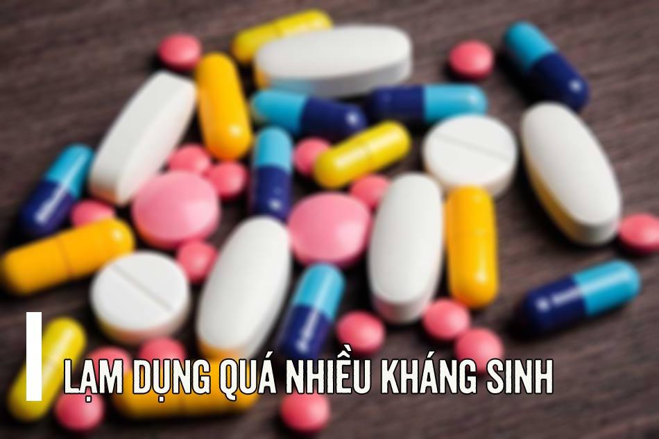 Lạm dụng quá nhiều kháng sinh