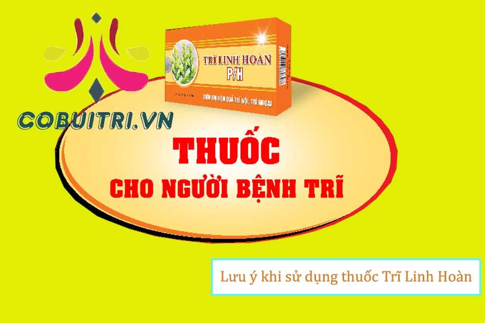 Lưu ý khi sử dụng thuốc Trĩ Linh Hoàn